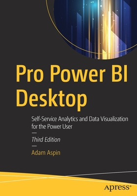 Pro Power Bi Desktop: Self-Service Analytics and Data Visualization for the Power User 3/e-cover