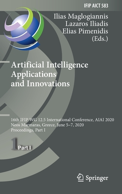 Artificial Intelligence Applications and Innovations: 16th Ifip Wg 12.5 International Conference, Aiai 2020, Neos Marmaras, Greece, June 5-7, 2020, Pr