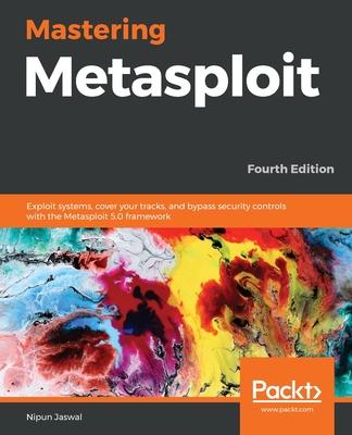Mastering Metasploit, Fourth Edition