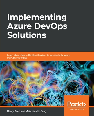 Implementing Azure DevOps Solutions: Learn about Azure DevOps Services to successfully apply DevOps strategies-cover