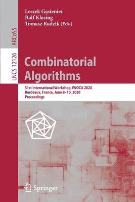 Combinatorial Algorithms: 31st International Workshop, Iwoca 2020, Bordeaux, France, June 8-10, 2020, Proceedings-cover