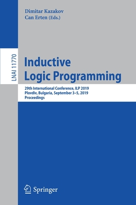 Inductive Logic Programming: 29th International Conference, Ilp 2019, Plovdiv, Bulgaria, September 3-5, 2019, Proceedings