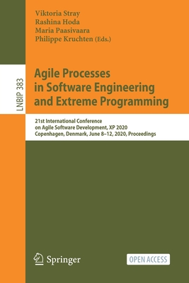 Agile Processes in Software Engineering and Extreme Programming: 21st International Conference on Agile Software Development, XP 2020, Copenhagen, Den-cover