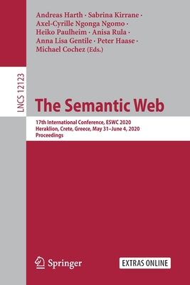 The Semantic Web: 17th International Conference, Eswc 2020, Heraklion, Crete, Greece, May 31-June 4, 2020, Proceedings-cover