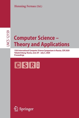 Computer Science - Theory and Applications: 15th International Computer Science Symposium in Russia, Csr 2020, Yekaterinburg, Russia, June 29 - July 3-cover