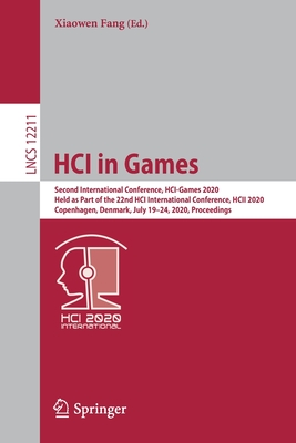 Hci in Games: Second International Conference, Hci-Games 2020, Held as Part of the 22nd Hci International Conference, Hcii 2020, Cop-cover