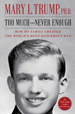 Too Much and Never Enough: How My Family Created the World's Most Dangerous Man-cover