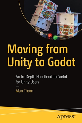 Moving from Unity to Godot: An In-Depth Handbook to Godot for Unity Users-cover