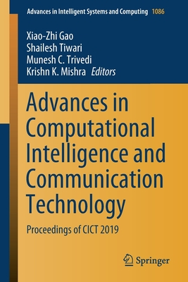 Advances in Computational Intelligence and Communication Technology: Proceedings of Cict 2019-cover