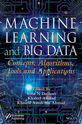 Machine Learning and Big Data: Concepts, Algorithms, Tools and Applications-cover
