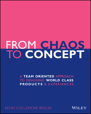 From Chaos to Concept: A Team Oriented Approach to Designing World Class Products and Experiences-cover
