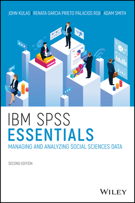 IBM SPSS Essentials: Managing and Analyzing Social Sciences Data-cover