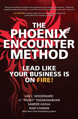 The Phoenix Encounter Method: Lead Like Your Business Is on Fire!-cover