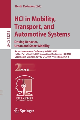 Hci in Mobility, Transport, and Automotive Systems. Driving Behavior, Urban and Smart Mobility: Second International Conference, Mobitas 2020, Held as-cover