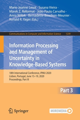 Information Processing and Management of Uncertainty in Knowledge-Based Systems: 18th International Conference, Ipmu 2020, Lisbon, Portugal, June 15-1