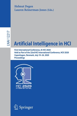Artificial Intelligence in Hci: First International Conference, Ai-Hci 2020, Held as Part of the 22nd Hci International Conference, Hcii 2020, Copenha-cover