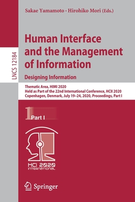 Human Interface and the Management of Information. Designing Information: Thematic Area, Himi 2020, Held as Part of the 22nd International Conference,-cover