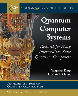 Quantum Computer Systems: Research for Noisy Intermediate-Scale Quantum Computers-cover