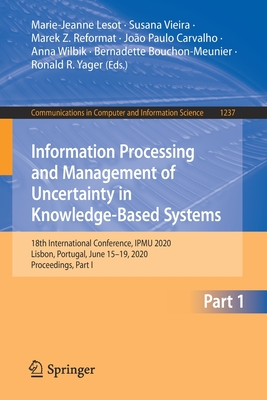 Information Processing and Management of Uncertainty in Knowledge-Based Systems: 18th International Conference, Ipmu 2020, Lisbon, Portugal, June 15-1-cover