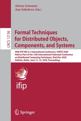 Formal Techniques for Distributed Objects, Components, and Systems: 40th Ifip Wg 6.1 International Conference, Forte 2020, Held as Part of the 15th In-cover