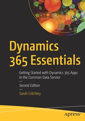 Dynamics 365 Essentials: Getting Started with Dynamics 365 Apps in the Common Data Service-cover
