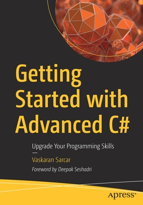 Getting Started with Advanced C#: Upgrade Your Programming Skills-cover