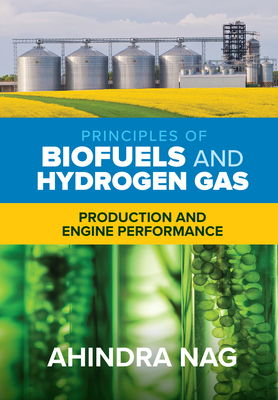 Principles of Biofuels and Hydrogen Gas: Production and Engine Performance-cover