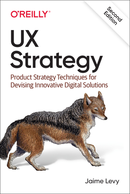 UX Strategy: Product Strategy Techniques for Devising Innovative Digital Solutions-cover