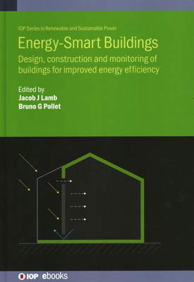 Energy-Smart Buildings: Design, construction and monitoring of buildings for improved energy efficiency