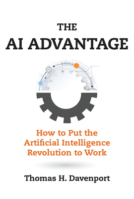 The AI Advantage: How to Put the Artificial Intelligence Revolution to Work-cover