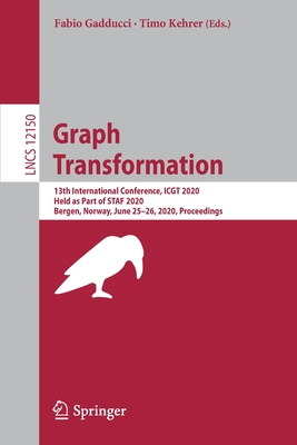 Graph Transformation: 13th International Conference, Icgt 2020, Held as Part of Staf 2020, Bergen, Norway, June 25-26, 2020, Proceedings-cover