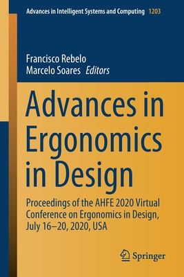 Advances in Ergonomics in Design: Proceedings of the Ahfe 2020 Virtual Conference on Ergonomics in Design, July 16-20, 2020, USA-cover