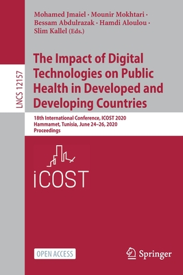 The Impact of Digital Technologies on Public Health in Developed and Developing Countries: 18th International Conference, Icost 2020, Hammamet, Tunisi-cover