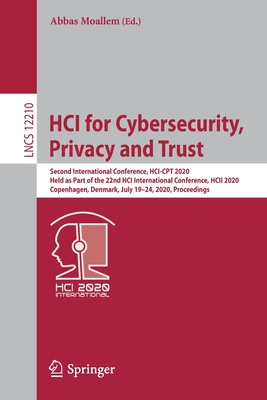 Hci for Cybersecurity, Privacy and Trust: Second International Conference, Hci-CPT 2020, Held as Part of the 22nd Hci International Conference, Hcii 2-cover