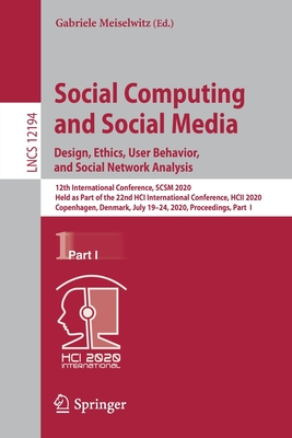 Social Computing and Social Media. Design, Ethics, User Behavior, and Social Network Analysis: 12th International Conference, Scsm 2020, Held as Part-cover