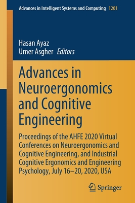 Advances in Neuroergonomics and Cognitive Engineering: Proceedings of the Ahfe 2020 Virtual Conferences on Neuroergonomics and Cognitive Engineering,-cover