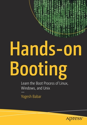 Hands-On Booting: Learn the Boot Process of Linux, Windows, and Unix-cover