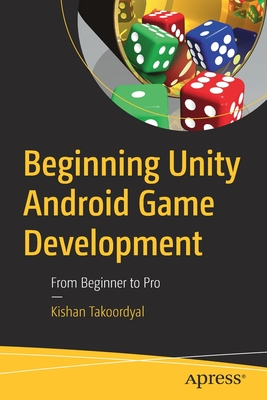Beginning Unity Android Game Development: From Beginner to Pro-cover