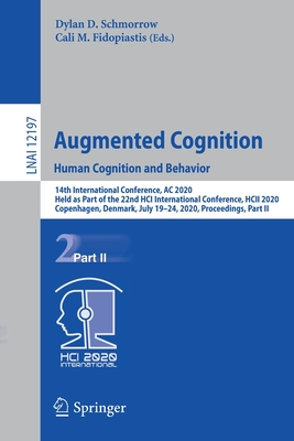 Augmented Cognition. Human Cognition and Behavior: 14th International Conference, AC 2020, Held as Part of the 22nd Hci International Conference, Hcii-cover