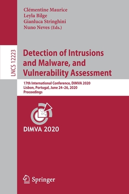 Detection of Intrusions and Malware, and Vulnerability Assessment: 17th International Conference, Dimva 2020, Lisbon, Portugal, June 24-26, 2020, Proc-cover