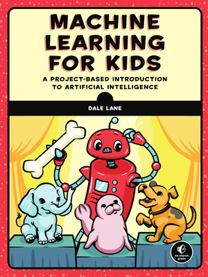 Machine Learning for Kids: A Project-Based Introduction to Artificial Intelligence-cover