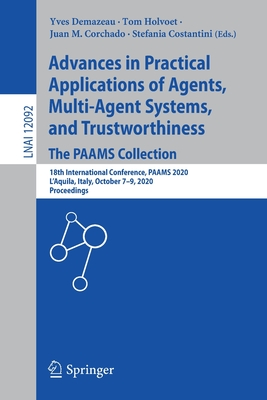 Advances in Practical Applications of Agents, Multi-Agent Systems, and Trustworthiness. the Paams Collection: 18th International Conference, Paams 202-cover