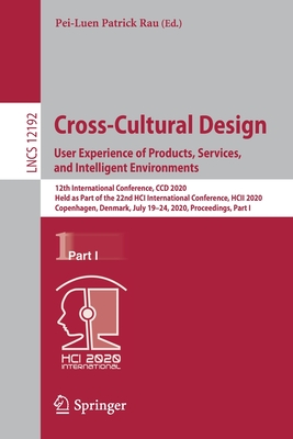 Cross-Cultural Design. User Experience of Products, Services, and Intelligent Environments: 12th International Conference, CCD 2020, Held as Part of t-cover