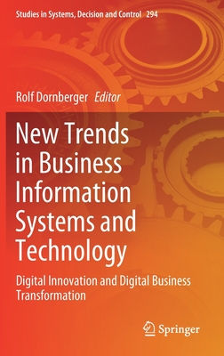 New Trends in Business Information Systems and Technology: Digital Innovation and Digital Business Transformation
