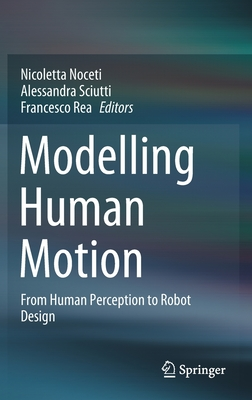 Modelling Human Motion: From Human Perception to Robot Design-cover