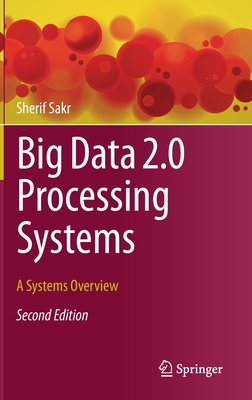 Big Data 2.0 Processing Systems: A Systems Overview-cover
