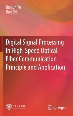 Digital Signal Processing in High-Speed Optical Fiber Communication Principle and Application-cover