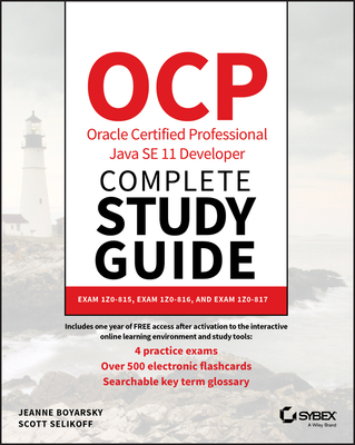 Ocp Oracle Certified Professional Java Se 11 Developer Complete Study Guide: Exam 1z0-815 and Exam 1z0-816-cover