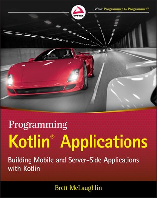 Programming Kotlin Applications: Building Mobile and Server-Side Applications with Kotlin-cover