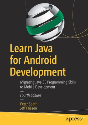 Learn Java for Android Development: Migrating Java Se Programming Skills to Mobile Development 4/e-cover